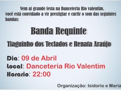 Grande festa na Danceteria Rio Valentim não percam dia 09 de Abril